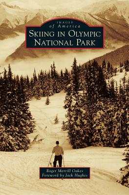 Skiing in Olympic National Park, Oakes, Roger Merrill