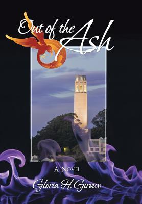 Out of the Ash: Volume Three of the San Francisco Trilogy, Giroux, Gloria H.