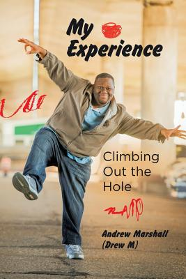 My Experience: Climbing Out the Hole, Marshall (Drew M), Andrew