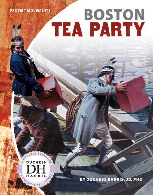 Boston Tea Party (Protest Movements), Harris JD  PhD, Duchess