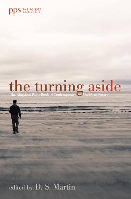 The Turning Aside (Poiema Poetry), D. S. Martin
