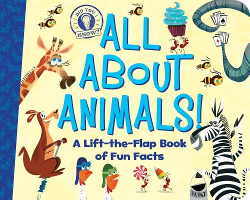 Image for All About Animals!: A Lift-the-Flap Book of Fun Facts (Did You Know?)