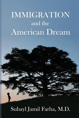 IMMIGRATION and the American Dream, Dr. Suhayl Jamil Farha