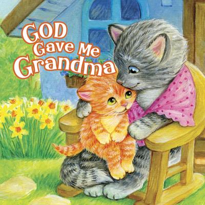 Image for God Gave Me Grandma
