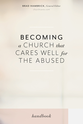 Image for Becoming a Church that Cares Well for the Abused