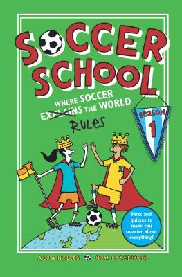 Image for SOCCER SCHOOL: WHERE SOCCER EXPLAINS (RULES) THE WORLD (SEASON 1)