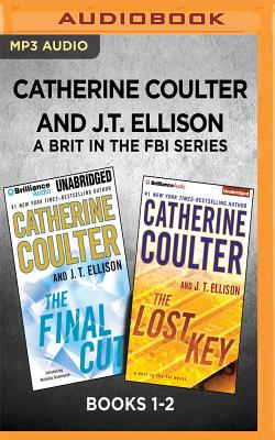 Image for Catherine Coulter and J.T. Ellison A Brit in the FBI Series: Books 1-2: The Final Cut & The Lost Key
