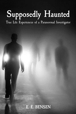 Image for Supposedly Haunted: True Life Experiences of a Paranormal Investigator