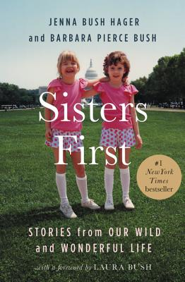 Image for SISTERS FIRST: STORIES FROM OUR WILD AND WONDERFUL LIFE