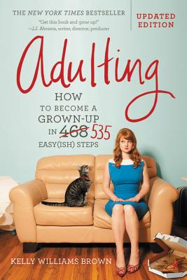Image for Adulting: How to Become a Grown-up in 535 Easy(ish) Steps