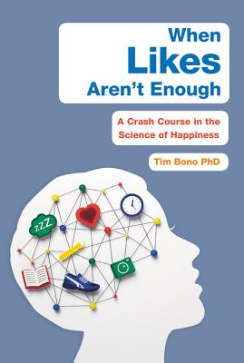 Image for When Likes Aren't Enough: A Crash Course in the Science of Happiness