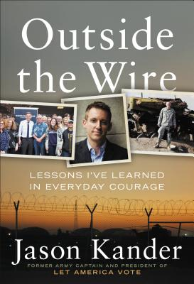 Image for Outside the Wire: Ten Lessons I've Learned in Everyday Courage