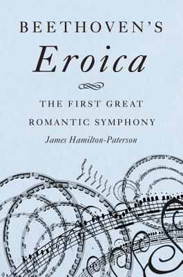 Image for Beethoven's Eroica: The First Great Romantic Symphony