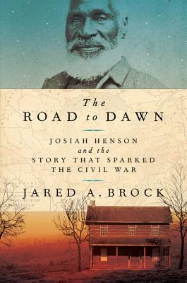 Image for The Road to Dawn: Josiah Henson and the Story That Sparked the Civil War