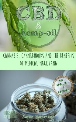 Image for CBD & Hemp Oil: Cannabis, Cannabinoids and the Benefits of Medical Marijuana