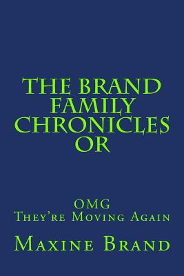 Image for The Brand Family Chronicles or OMG They're Moving Again