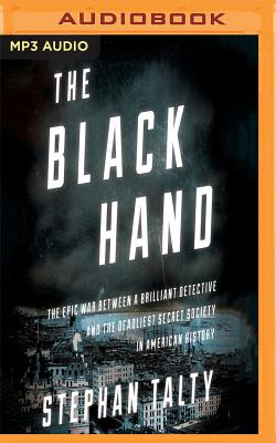 Image for The Black Hand: The Epic War Between a Brilliant Detective and the Deadliest Secret Society in American History