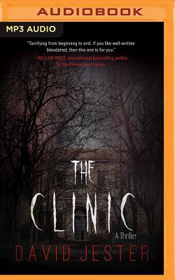 The Clinic: A Thriller, Jester, David