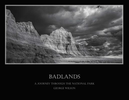 Badlands - A Journey Through the National Park, Wilson, George
