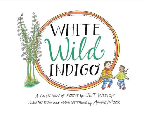 Image for White Wild Indigo: An Illustrated Collection of Poems for Children
