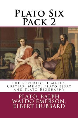 Image for Plato Six Pack 2: The Republic, Timaeus, Critias, Meno, Plato essay and Plato Biography