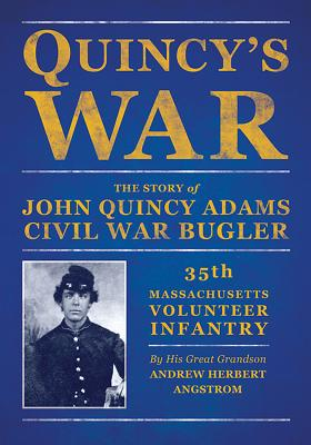 Image for Quincy's War: The Story of John Quincy Adams, Bugler, Thirty-fifth Massachusetts Volunteer Infantry