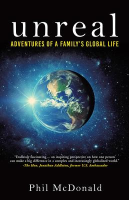 Image for UNREAL: ADVENTURES OF A FAMILY'S GLOBAL LIFE