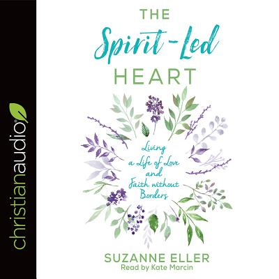 Image for The Spirit-Led Heart: Living a Life of Love and Faith without Borders