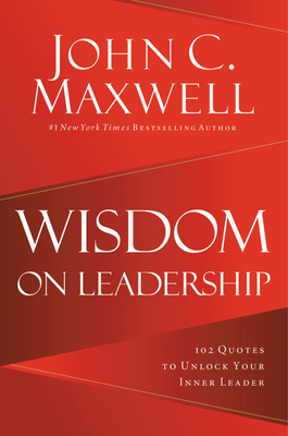 Image for Wisdom on Leadership: 102 Quotes to Unlock Your Potential to Lead