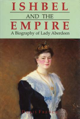 Image for Ishbel and Empire: A Biography of Lady Aberdeen