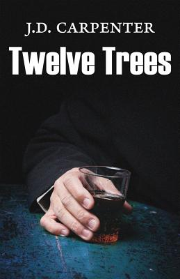 Twelve Trees, J D Carpenter