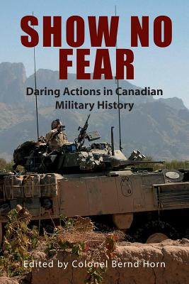 Image for Show No Fear: Daring Actions in Canadian Military History