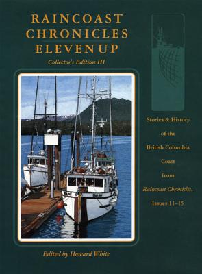 Raincoast Chronicles Eleven Up; Collector's Edition III, White, Howard -etal.
