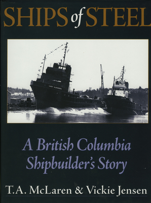 Image for Ships of Steel: A British Columbia Shipbuilder's Story