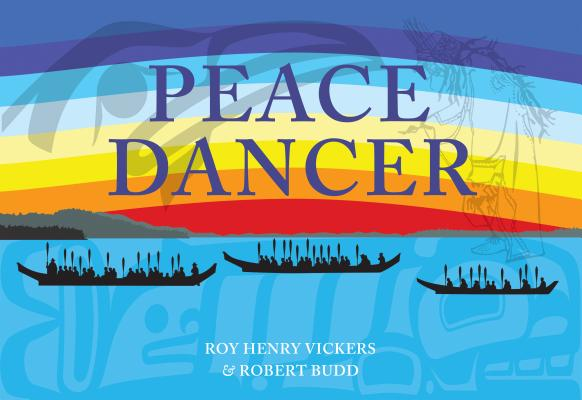 Peace Dancer (Northwest Coast Legends), Vickers, Roy Henry; Budd, Robert