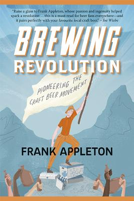 Image for Brewing Revolution : Pioneering the Craft Beer Movement
