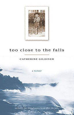 Image for Too Close To The Falls (Catherine Gildiner)