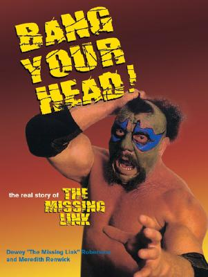 Image for Bang Your Head: The Real Story of the Missing Link