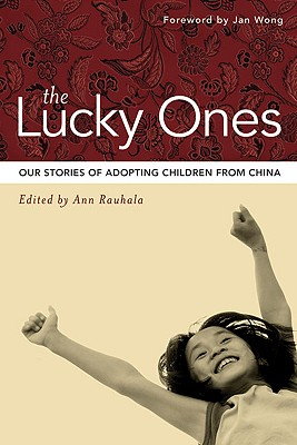 Image for LUCKY ONES, THE OUR STORIES OF ADOPTING CHILDREN FROM CHINA