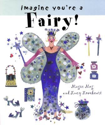 Imagine You're a Fairy (Imagine This!), Clibbon, Meg