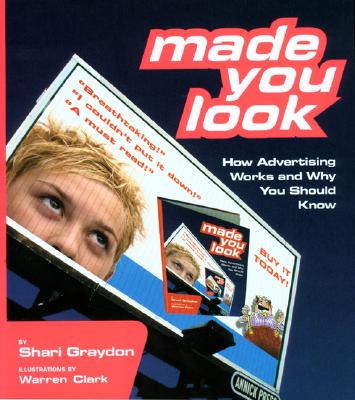 Image for Made You Look: How Advertising Works and Why You Should Know