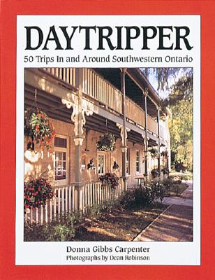 Image for Daytripper 1: 50 Trips in Southwestern Ontario