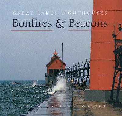 Image for Bonfires & Beacons: Great Lakes Lighthouses