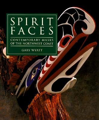 Image for Spirit Faces : Contemporary Masks of the Northwest Coast