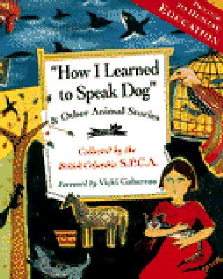 Image for How I Learned to Speak Dog: And Other Animal Storiesfrom the Spca