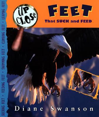 Image for Up Close: Feet That Suck and Feed [Board book] by Swanson, Diane