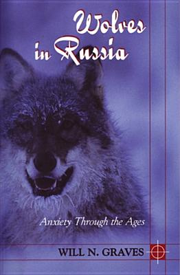 Wolves in Russia: Anxiety through the Ages