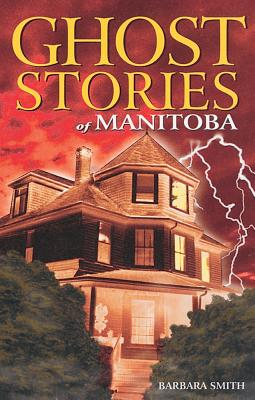 Image for Ghost Stories of Manitoba