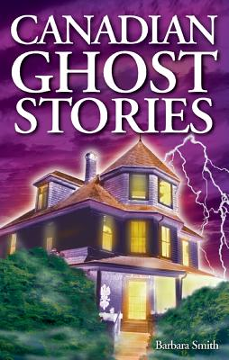 Canadian Ghost Stories, Smith, Barbara