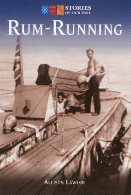 Image for Rum-Running: Stories of Our Past
